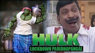 Hulk lockdown paridhapangal | Hulk Vadivelu Version
