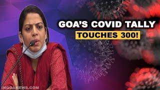 WATCH: Goa's COVID19 tally touches 300 mark!