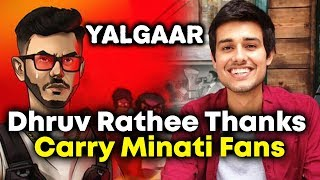 YALGAAR | Youtuber Dhruv Rathee Thanks Carry Minati Fans; Here's Why