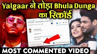 YALGAAR Beats Bhula Dunga Song And BECOMES Most Commented Video