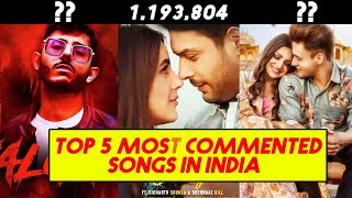 TOP 5 MOST COMMENTED SONGS IN INDIA | Yalgaar, Bhula Dunga, Kalla Sohna Nai And More