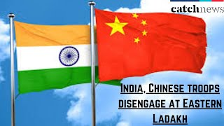India, Chinese Troops Disengage At Eastern Ladakh, PLA Moves Back Troops By 2-2.5 Km | Catch News