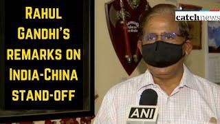 Lt Gen (Retd) RN Singh Condemns Rahul Gandhi's Remarks On India-China Stand-Off | Catch News