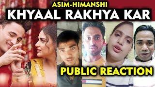 Khyaal Rakhya Kar | PUBLIC REACTION | Asim And Himanshi