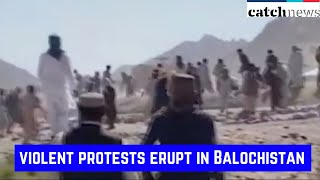 Pakistani Forces Abandon Border Posts As Violent Protests Erupt In Balochistan | Catch News