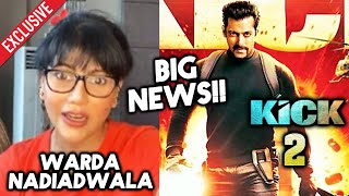 Salman Khan's KICK 2 BIG NEWS | Sajid Nadiadwala's Wife Warda REVEALS Exclusive Details