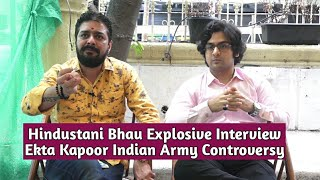 Hindustani Bhau With Lawyer Explosive Interview - Ekta Kapoor Indian Army Controversy