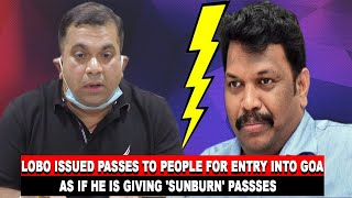 Lobo issued passes to people for entry into Goa as if he is giving 'sunburn' passes: Khaunte