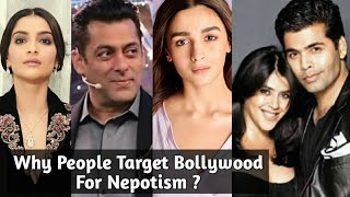 What Is Nepotism ? Why People Only Target Bollywood For Nepotism