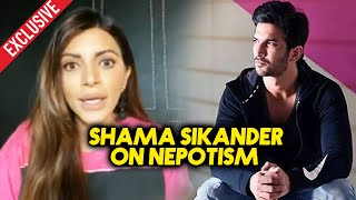 Shama Sikander Exclusive Reaction On Sushant Singh And Nepotism In Bollywood