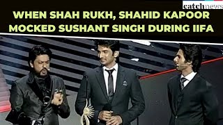 When Shah Rukh Khan, Shahid Kapoor Mocked Sushant Singh During IIFA | Catch News