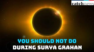 Solar Eclipse 2020: Beware! List Of Things That You Should Not Do During Surya Grahan | Catch News