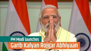 PM Modi launches 'Garib Kalyan Rojgar Abhiyaan'   PMO