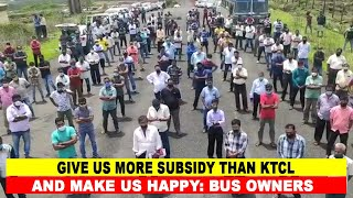 Give us more subsidy than KTCL and make us happy: PVT Bus Operators to Govt