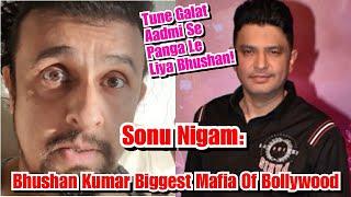 Sonu Nigam - Tune Galat Aadmi Se PANGA Le Liya Hai BHUSHAN Kumar, Sonu Nigam Targets Tseries Head