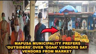 WATCH: Mapusa municipality prefers 'Outsiders' over 'Goan' vendors say vendors from market