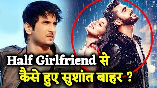 Half Girlfriend Was FIRST Offered To Sushant Singh Rajput | Here's The PROOF