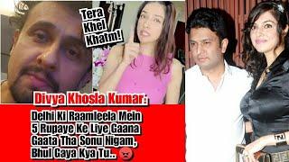 Divya Khosla Kumar-Sonu Nigam Bhul Gaya KYA Tu Raamleela Mein Sirf 5 Rupaye Ke Liye Gaane Gata Tha