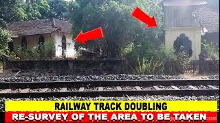 Railway Track Doubling Project: Re-survey of the entire areaa to be taken up: Alina