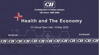 CII Virtual Town Hall on Health and the Economy held on Sunday, 10 May 2020