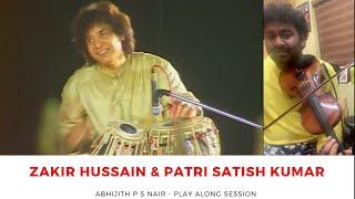 Play Along Session | Thaniyavarthanam by Ustad Zakir Hussain & Patri Satish Kumar| Abhijith P S Nair
