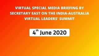 Virtual Special Media Briefing by Secretary East on the India-Australia Virtual Leaders' Summit