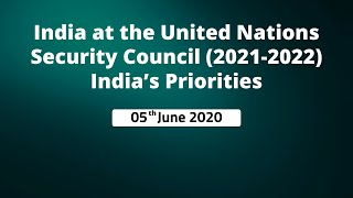 India at the United Nations Security Council (2021-2022) India's Priorities