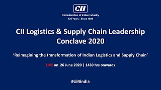 DAY-2: CII Logistics & Supply Chain Leadership Conclave 2020