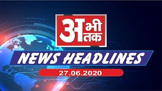 NEWS ABHITAK  HEADLINES 27.06.2020