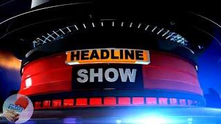 Headlines Show: देश-दुनियां की बड़ी खबरें   BRAVE NEWS LIVE
