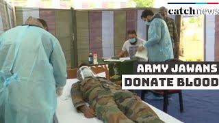 Amid COVID-19 crisis, Army Jawans Donate Blood In Srinagar | Catch News