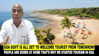 Goa govt is all set to welcome tourist from tomorrow!