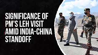 India-China standoff: Significance  of PM Narendra Modi's visit to Leh