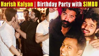 Simbu attend Harish Kalyan birthday party