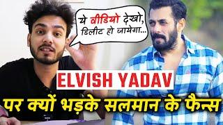 Salman Khan Fans ANGRY On Youtuber Elvish Yadav Over His Video