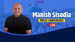 Dy. CM Manish Sisodia briefs media on an Important Issue | LIVE