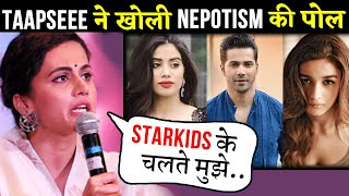 Taapsee Pannu Reveals She Has Lost Films Coz Of Nepotism | Sushant Singh Rajput Debate