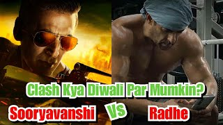 Sooryavanshi Vs Radhe Clash Kya Ab Mumkin Hoga Is Diwali Par, Will Radhe Clash With Sooryavanshi?