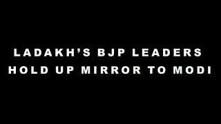 Chinese Intrusion in Ladakh: Ladakh's BJP Leaders Hold Up Mirror To Modi