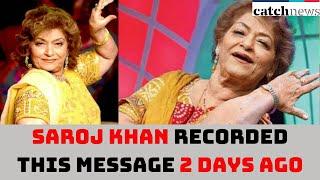 Saroj Khan Recorded This Message 2 Days Ago | Catch News