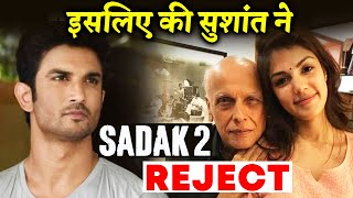 Sushant Singh Rajput REJECTED Sadak 2 For This Reason ?
