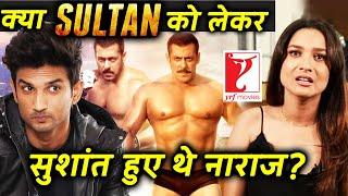 Was Sushant Singh Rajput UPSET On YRF For Not Selecting Ankita Lokhande In Salman Khan's Sultan?
