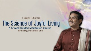 The Science of Joyful Living Course - Session # 1