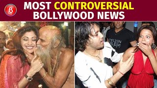 10 Most Controversial News That Took The Nation By Storm | Rakhi Sawant | Mika Singh | Shilpa Shetty