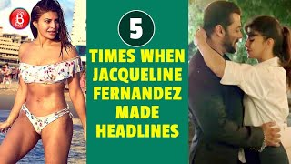 5 Times When Jacqueline Fernandez Made It To The Headlines