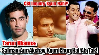 Tarun Khanna:Salman Khan And Akshay Kumar Are Silent, Why They Don't Demand CBI Inquiry For Sushant?