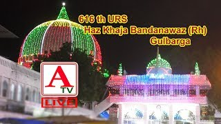 A Tv Live 616 th URS Hazrath Khaja Bandanawaz (Rh) Gulbarga