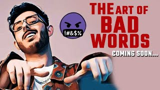 The Art Of Bad Words - Carry Minati's NEW Video Coming Soon