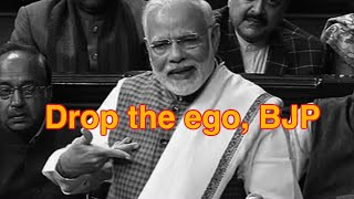 Drop the ego, BJP