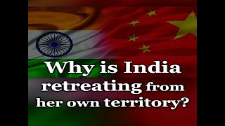 Why is India retreating from her own territory?